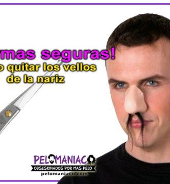 como quitar los pelos de la nariz de forma segura