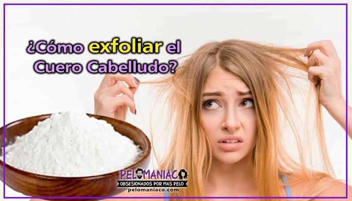 como exfoliar el cuero cabelludo