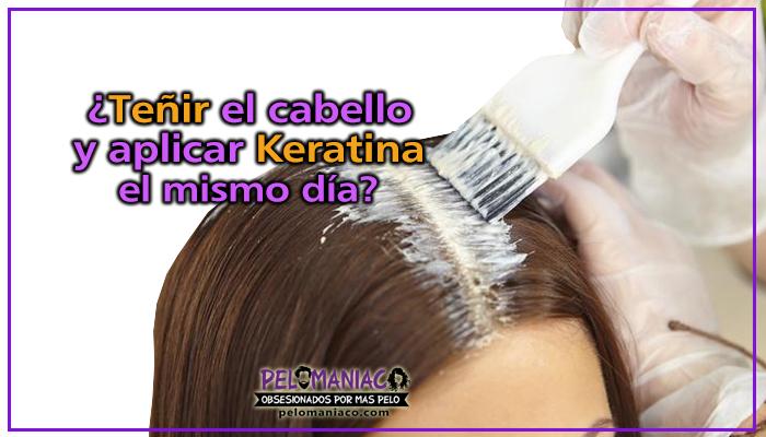se puede aplicar keratina y teñir el cabello el mismo día